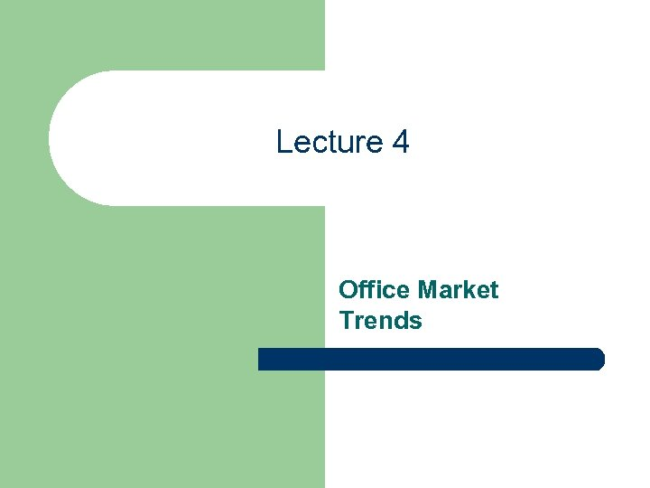 Lecture 4 Office Market Trends