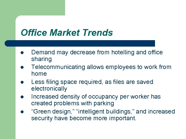 Office Market Trends l l l Demand may decrease from hotelling and office sharing