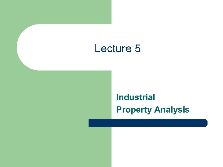 Lecture 5 Industrial Property Analysis