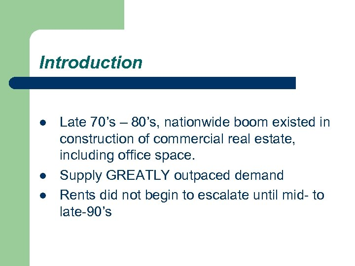 Introduction l l l Late 70's – 80's, nationwide boom existed in construction of