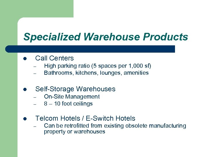 Specialized Warehouse Products l Call Centers – – l Self-Storage Warehouses – – l