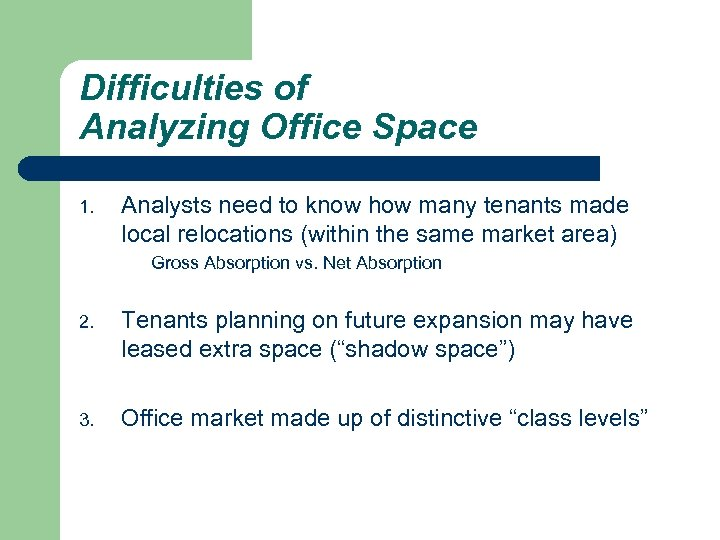 Difficulties of Analyzing Office Space 1. Analysts need to know how many tenants made