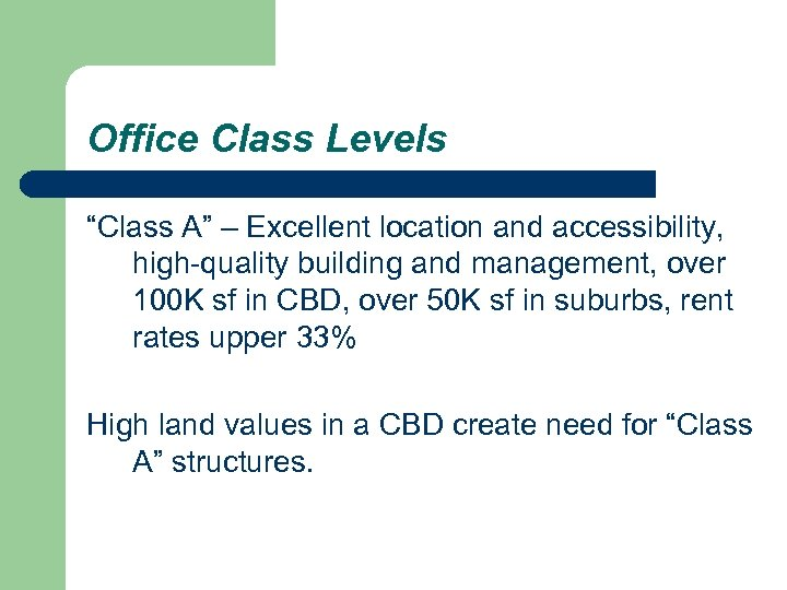 "Office Class Levels ""Class A"" – Excellent location and accessibility, high-quality building and management,"