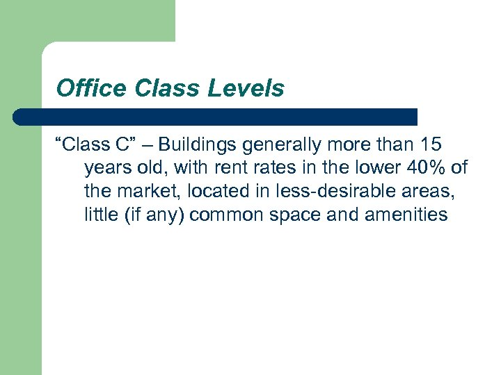 "Office Class Levels ""Class C"" – Buildings generally more than 15 years old, with"