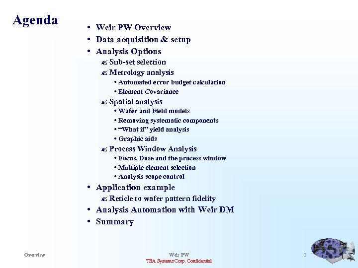 Agenda • Weir PW Overview • Data acquisition & setup • Analysis Options ?