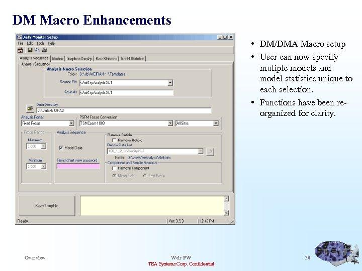 DM Macro Enhancements • DM/DMA Macro setup • User can now specify muliple models