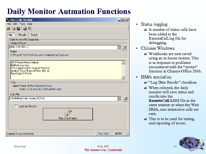Daily Monitor Autmation Functions • Status logging ? A number of status calls have