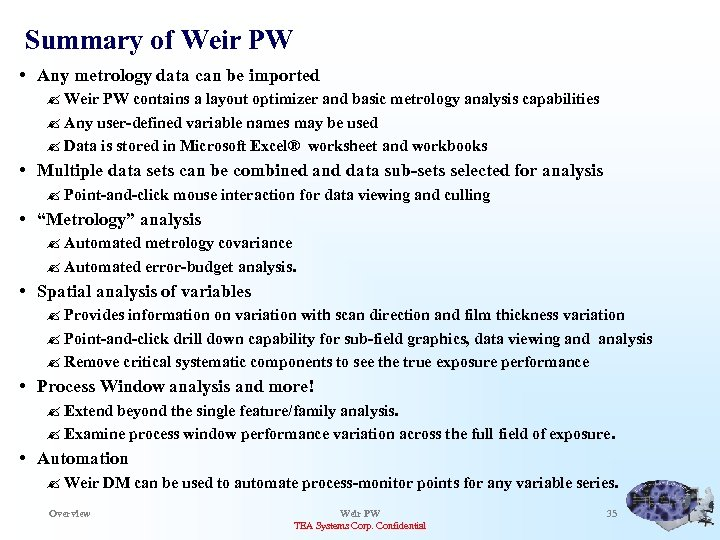 Summary of Weir PW • Any metrology data can be imported ? Weir PW