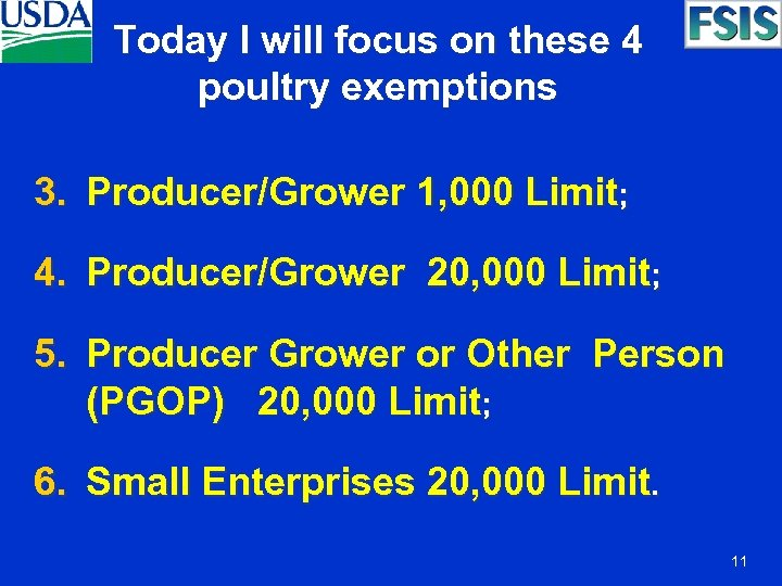 Today I will focus on these 4 poultry exemptions 3. Producer/Grower 1, 000 Limit;