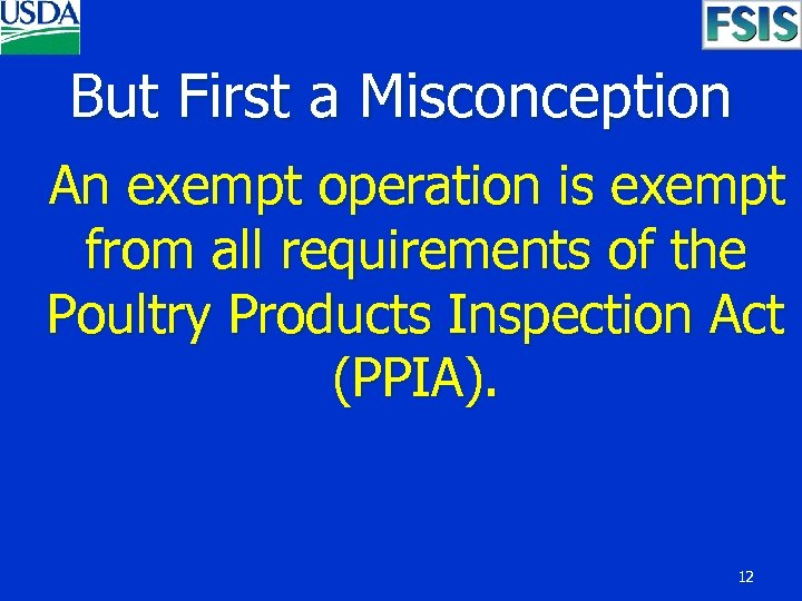 But First a Misconception An exempt operation is exempt from all requirements of the