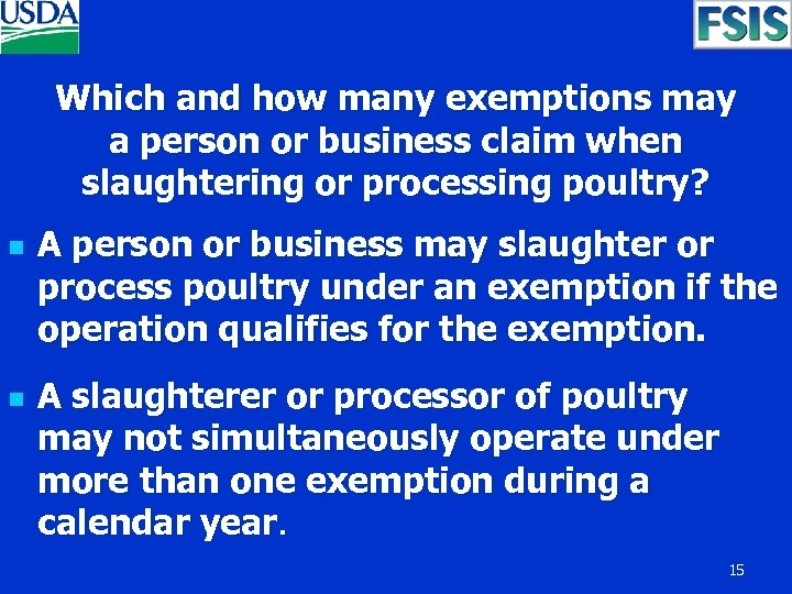 Which and how many exemptions may a person or business claim when slaughtering or