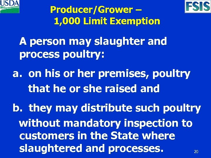 Producer/Grower – 1, 000 Limit Exemption A person may slaughter and process poultry: a.