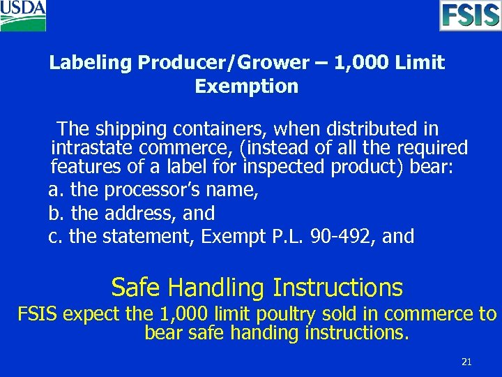 Labeling Producer/Grower – 1, 000 Limit Exemption The shipping containers, when distributed in intrastate