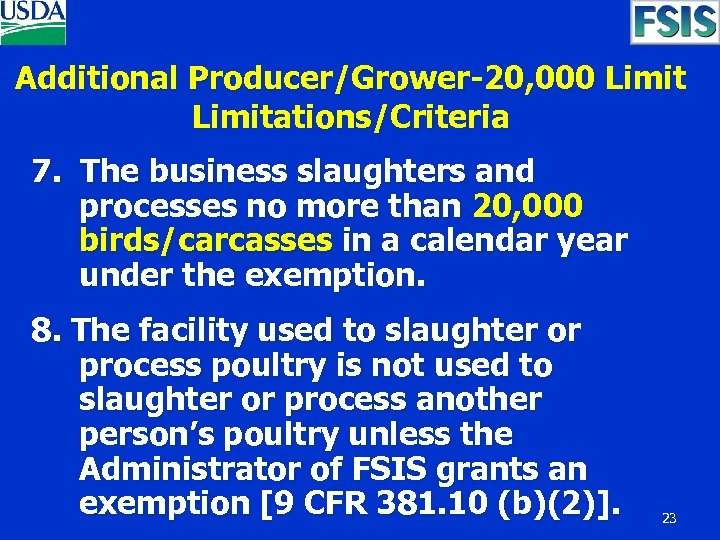 Additional Producer/Grower-20, 000 Limitations/Criteria 7. The business slaughters and processes no more than 20,
