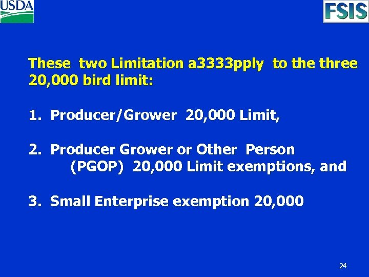 These two Limitation a 3333 pply to the three 20, 000 bird limit: 1.