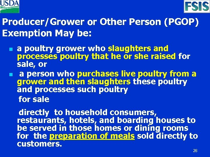 Producer/Grower or Other Person (PGOP) Exemption May be: n n a poultry grower who