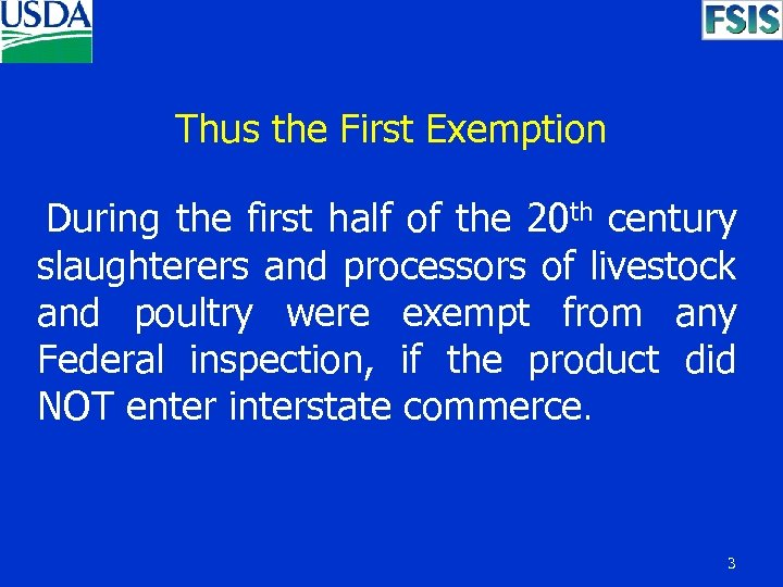 Thus the First Exemption During the first half of the 20 th century slaughterers
