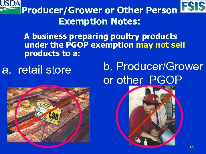 Producer/Grower or Other Person Exemption Notes: A business preparing poultry products under the PGOP