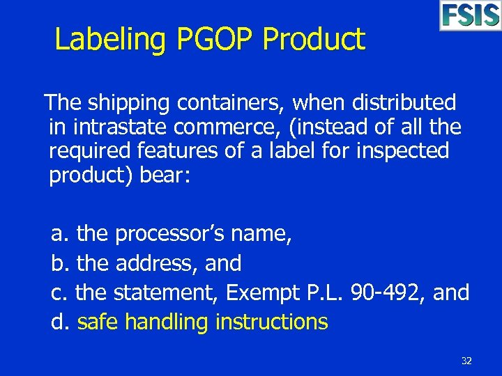 Labeling PGOP Product The shipping containers, when distributed in intrastate commerce, (instead of