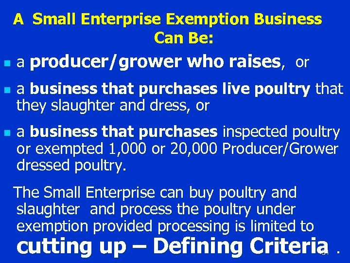 A Small Enterprise Exemption Business Can Be: n a producer/grower who raises, or n