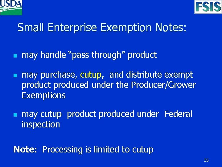 "Small Enterprise Exemption Notes: n n n may handle ""pass through"" product may"