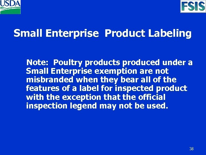 Small Enterprise Product Labeling Note: Poultry products produced under a Small Enterprise exemption are
