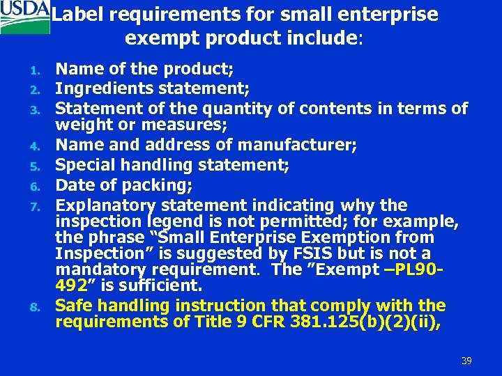 Label requirements for small enterprise exempt product include: 1. 2. 3. 4. 5. 6.