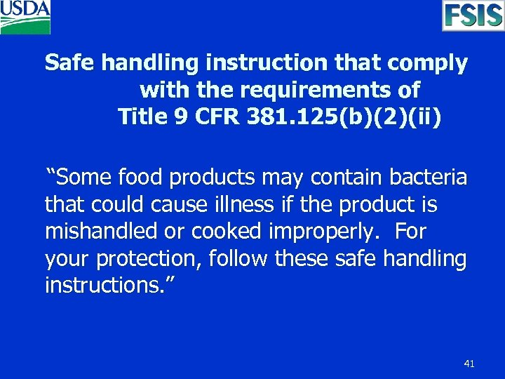 Safe handling instruction that comply with the requirements of Title 9 CFR 381. 125(b)(2)(ii)