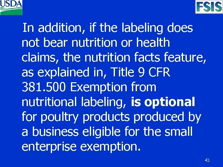 In addition, if the labeling does not bear nutrition or health claims, the