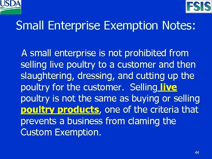 Small Enterprise Exemption Notes: A small enterprise is not prohibited from selling live poultry