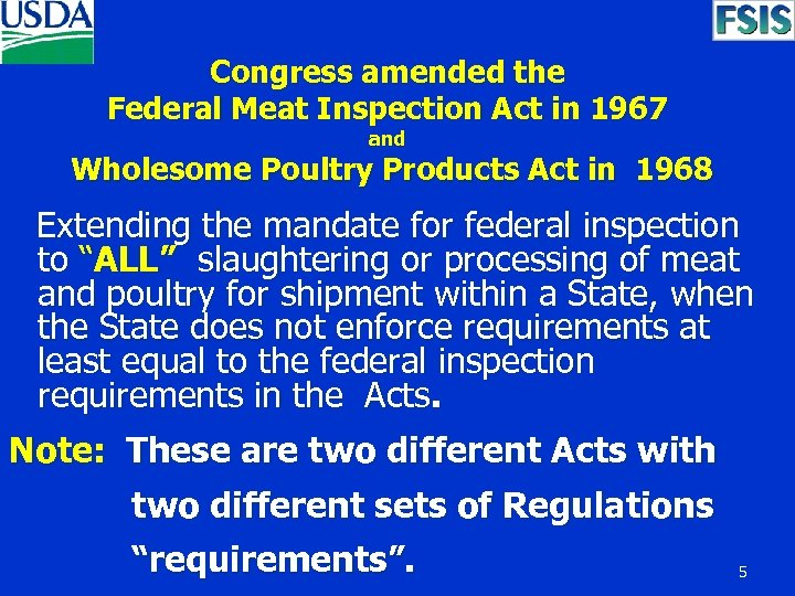 Congress amended the Federal Meat Inspection Act in 1967 and Wholesome Poultry Products Act