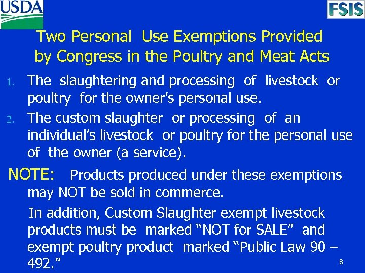 Two Personal Use Exemptions Provided by Congress in the Poultry and Meat Acts 1.