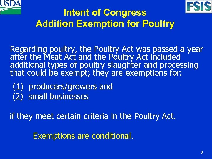 Intent of Congress Addition Exemption for Poultry Regarding poultry, the Poultry Act was passed