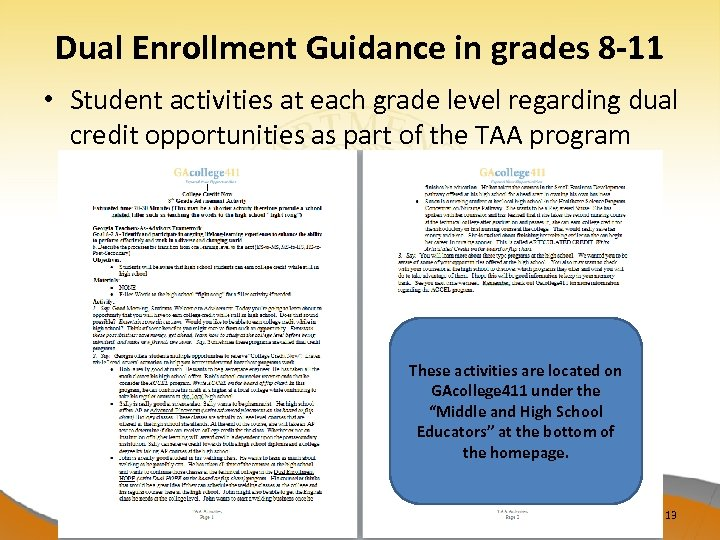 Dual Enrollment Guidance in grades 8 -11 • Student activities at each grade level