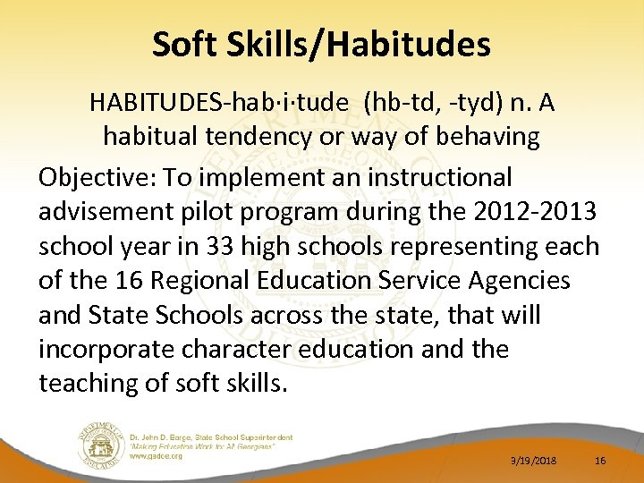Soft Skills/Habitudes HABITUDES-hab·i·tude (hb-td, -tyd) n. A habitual tendency or way of behaving Objective: