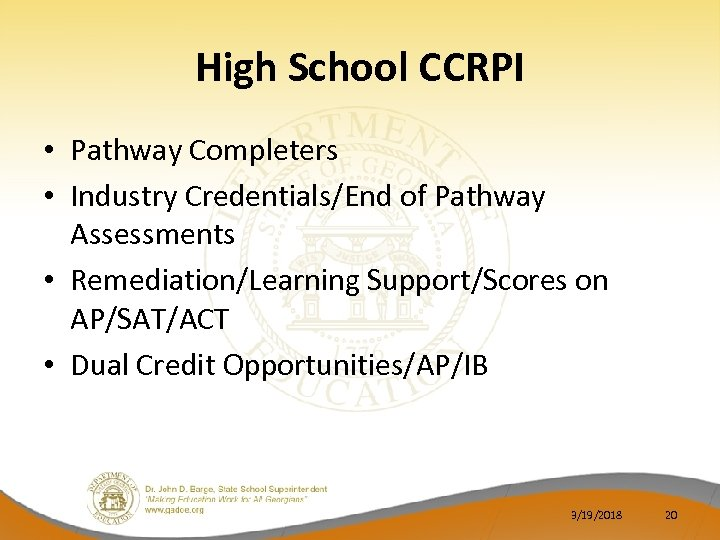 High School CCRPI • Pathway Completers • Industry Credentials/End of Pathway Assessments • Remediation/Learning