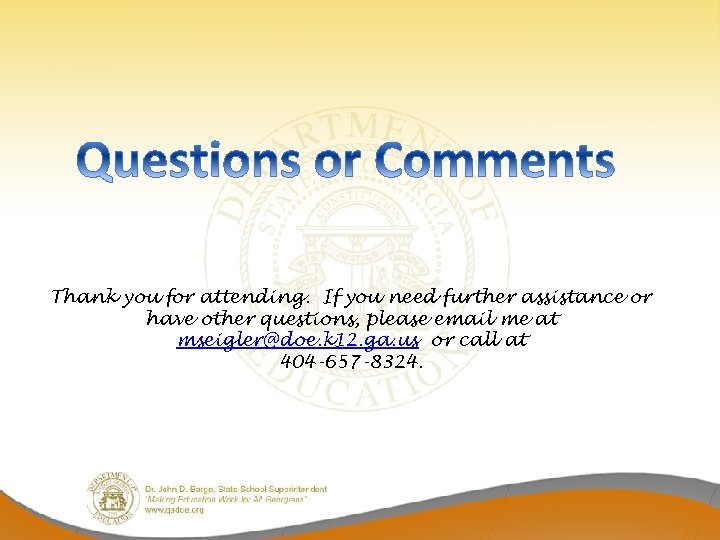 Thank you for attending. If you need further assistance or have other questions, please