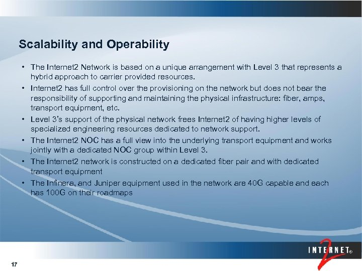 Scalability and Operability • The Internet 2 Network is based on a unique arrangement