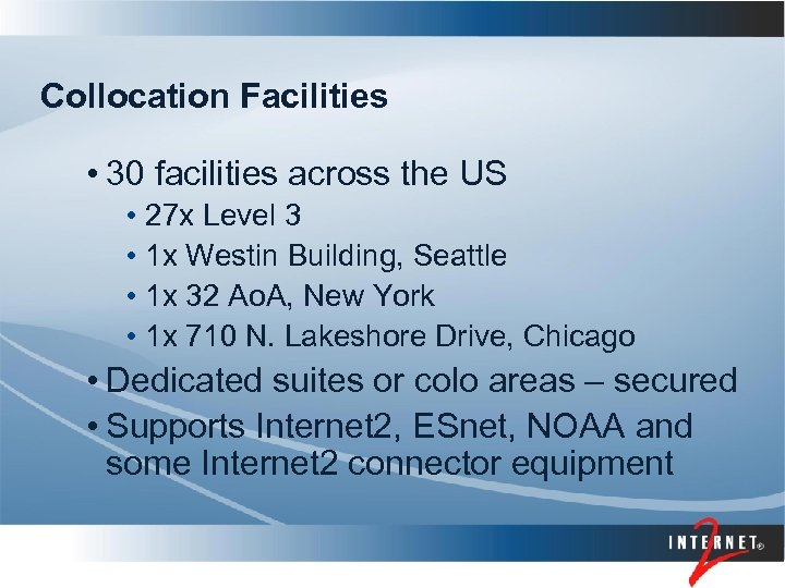 Collocation Facilities • 30 facilities across the US • 27 x Level 3 •