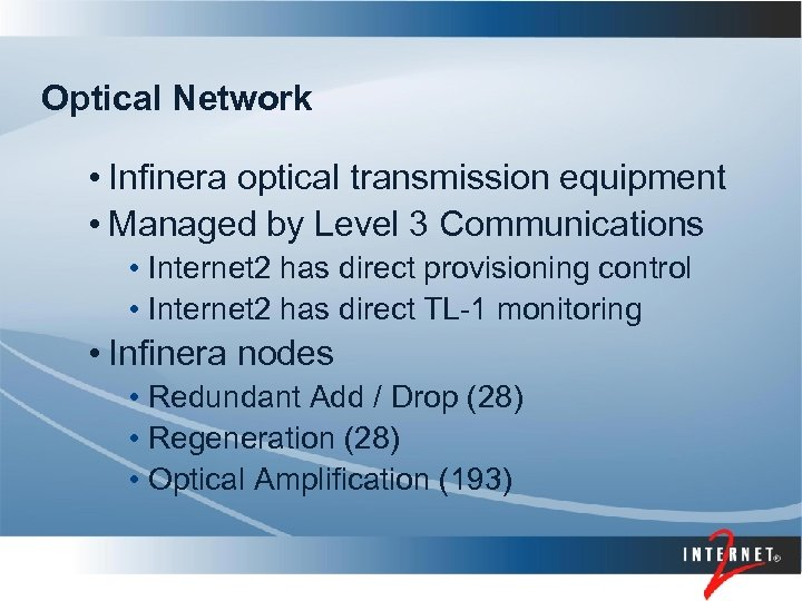 Optical Network • Infinera optical transmission equipment • Managed by Level 3 Communications •