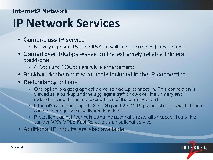 Internet 2 Network IP Network Services • Carrier-class IP service • Natively supports IPv