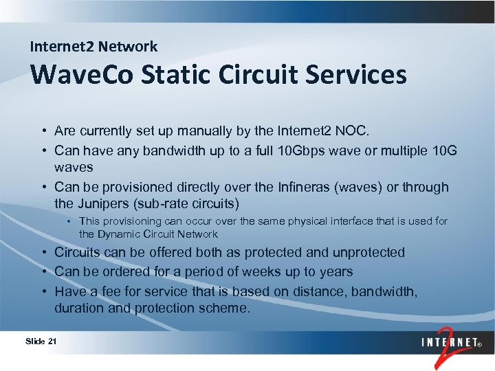 Internet 2 Network Wave. Co Static Circuit Services • Are currently set up manually