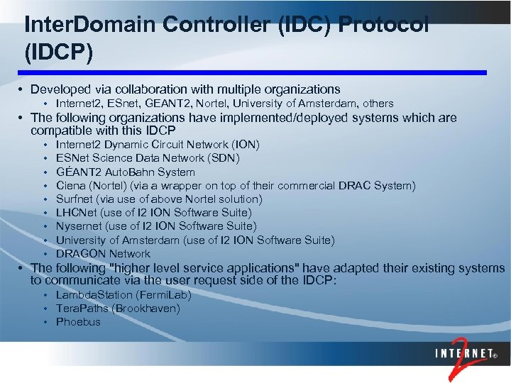 Inter. Domain Controller (IDC) Protocol (IDCP) • Developed via collaboration with multiple organizations •