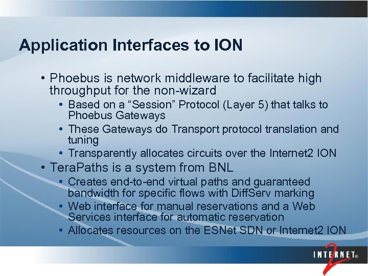 Application Interfaces to ION • Phoebus is network middleware to facilitate high throughput for