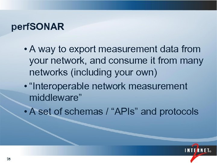 perf. SONAR • A way to export measurement data from your network, and consume
