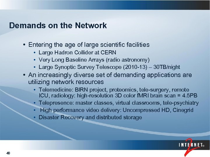 Demands on the Network • Entering the age of large scientific facilities • Large