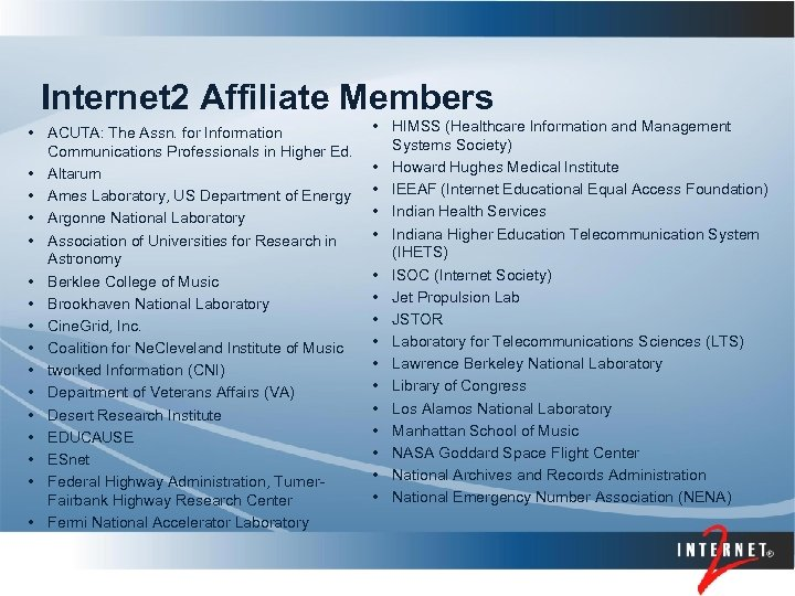 Internet 2 Affiliate Members • ACUTA: The Assn. for Information Communications Professionals in Higher