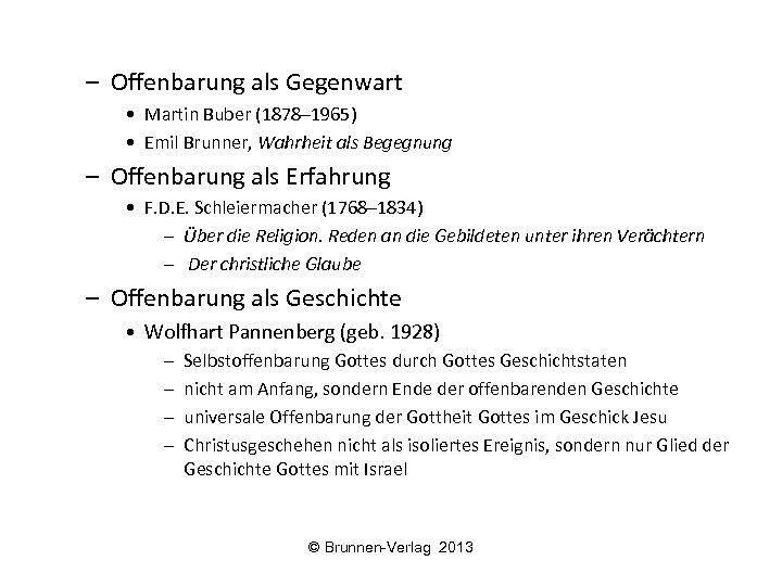 – Offenbarung als Gegenwart • Martin Buber (1878– 1965) • Emil Brunner, Wahrheit als