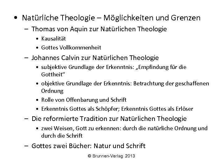 • Natürliche Theologie – Möglichkeiten und Grenzen – Thomas von Aquin zur Natürlichen