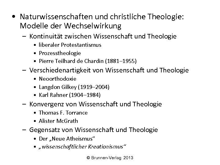 • Naturwissenschaften und christliche Theologie: Modelle der Wechselwirkung – Kontinuität zwischen Wissenschaft und